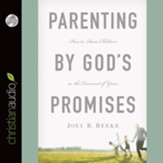 Parenting by God's Promises - unabridged audio book on CD