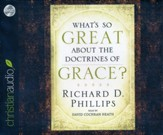 What's So Great About the Doctrines of Grace - unabridged audio book on CD