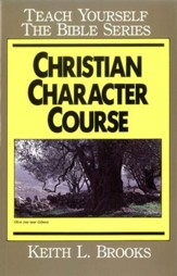 Christian Character Course- Teach Yourself the Bible Series / Digital original - eBook