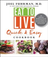 The Eat to Live Quick and Easy Cookbook - eBook