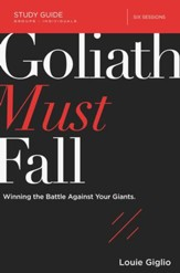 Goliath Must Fall Study Guide: Winning the Battle Against Your Giants - eBook
