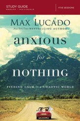 Anxious for Nothing Study Guide: Finding Calm in a Chaotic World - eBook