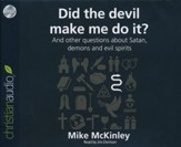 Did the Devil Make Me Do It?: And other questions about Satan, demons and evil spirits - unabridged audio book on CD