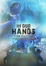 In Our Hands: The Battle for Jerusalem [Streaming Video Rental]