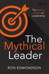 The Mythical Leader: The Seven Myths of Leadership - eBook