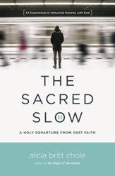 The Sacred Slow: A Holy Departure From Fast Faith - eBook