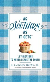 As Southern As It Gets: 1,003 Reasons to Never Leave the South - eBook