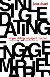 Single, Dating, Engaged, Married: Navigating Life and Love in the Modern Age - eBook