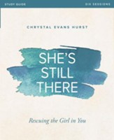 She's Still There Study Guide: Rescuing the Girl in You - eBook