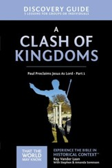A Clash of Kingdoms Discovery Guide: Paul Proclaims Jesus As Lord, Part 1 - eBook