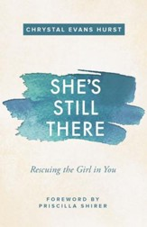 She's Still There: Rescuing the Girl in You - eBook