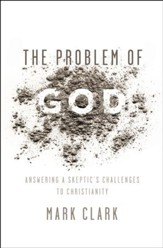 The Problem of God: Answering a Skeptic's Challenges to Christianity - eBook