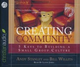 Creating Community: Five Keys to Building a Small Group Culture - unabridged audio book on CD