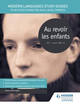 Modern Languages Study Guides: Au Revoir les Enfants: Film Study Guide for AS/A-level French / Digital original - eBook