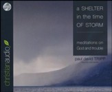 A Shelter in the Time of Storm: Meditations on God and Trouble - unabridged audio book on CD