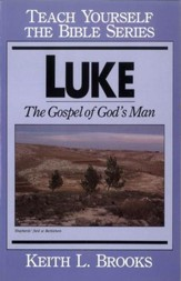 Luke- Teach Yourself the Bible Series: Gospel of God's Man / Digital original - eBook