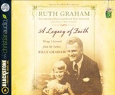 Legacy of Faith:Things I Learned from My Father - unabridged audio book on CD