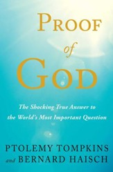 Proof of God: The Shocking True Answer to the World's Most Important Question - eBook