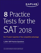 8 Practice Tests for the SAT 2018:  1,200+ SAT Practice Questions - eBook