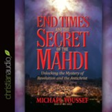 End Times and the Secret of the Mahdi: Unlocking the Mystery of Revelation and the Antichrist - unabridged audio book on CD