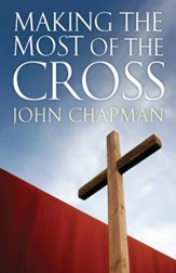Making The Most Of The Cross