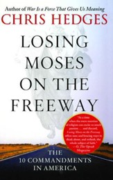 Losing Moses on the Freeway: The 10 Commandments in America - eBook