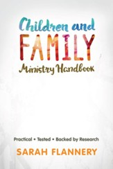 Children and Family Ministry Handbook: Practical. Tested. Backed by Research.