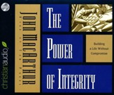 Power of Integrity: Building a Life without Compromise - unabridged audio book on CD