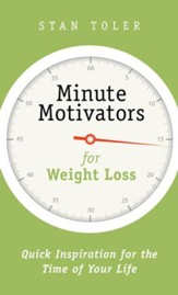 Minute Motivators for Weight Loss: Quick Inspiration for the Time of Your Life - eBook