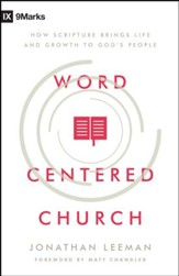 Word-Centered Church: How Scripture Brings Life and Growth to God's People - eBook