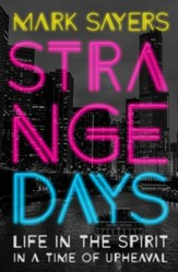 Strange Days: Life in the Spirit in a Time of Terrorism, Populist Politics, and Culture Wars. - eBook