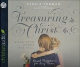 Treasuring Christ When Your Hands Are Full: Gospel Meditations for Busy Moms - unabridged audio book on CD