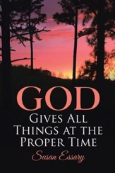 God Gives All Things at the Proper Time - eBook