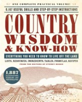 Country Wisdom & Know-How: Everything You Need to Know to Live Off the Land - eBook