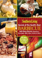 Southern Living Secrets of the South's Best Barbeque: 645 Great Recipes! Appetizers, Beverages, BBQ, Sides, Sweets & More / Digital original - eBook