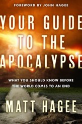 Your Guide to the Apocalypse: What You Should Know Before the World Comes to an End - eBook