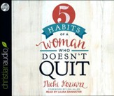5 Habits of a Woman Who Doesn't Quit - unabridged audio book on CD