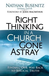 Right Thinking in a Church Gone Astray: Finding Our Way Back to Biblical Truth - eBook