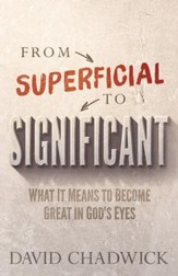 From Superficial to Significant: What It Means to Become Great in God's Eyes - eBook