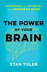 The Power of Your Brain: Harnessing the Potential of a Renewed Mind - eBook
