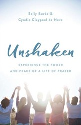 Unshaken: Experience the Power and Peace of a Life of Prayer - eBook