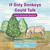 If Only Donkeys Could Talk: Sam'S Christmas Question - eBook