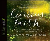 Curious Faith: Rediscovering Hope in the God of Possibility - unabridged audio book on CD