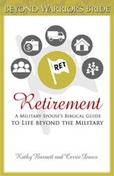 Retirement: A Military Spouses Biblical Guide to Life Beyond the Military - eBook