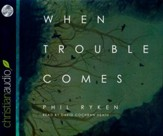 When Trouble Comes - unabridged audio book on CD