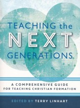 Teaching the Next Generations: A Comprehensive Guide for Teaching Christian Formation - eBook