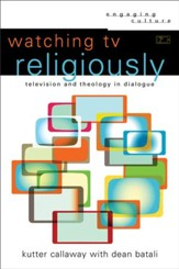 Watching TV Religiously (Engaging Culture): Television and Theology in Dialogue - eBook