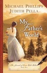 My Father's World (The Journals of Corrie Belle Hollister Book #1) - eBook