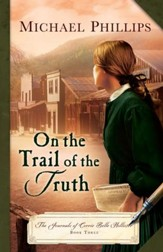 On the Trail of the Truth (The Journals of Corrie Belle Hollister Book #3) - eBook
