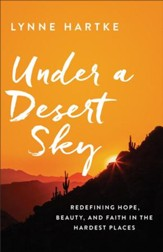 Under a Desert Sky: Redefining Hope, Beauty, and Faith in the Hardest Places - eBook